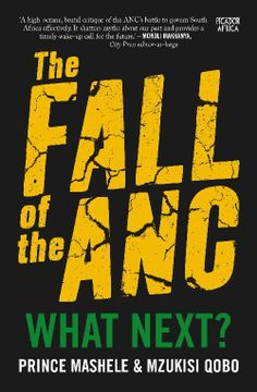 Buy The Fall of The ANC Continues: What Next? by Mzukisi Qobo, Prince Mashele and Read this Book on Kobo's Free Apps. Discover Kobo's Vast Collection of Ebooks and Audiobooks Today - Over 4 Million Titles! Political Economy, Political Views, Politics, African National Congress, Leadership Qualities, Wake Up Call, New Edition, What Next, Social Science