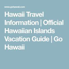 Hawaii Travel Information | Official Hawaiian Islands Vacation Guide | Go Hawaii