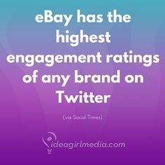 Ebay - Who would have thought? The brand on Twitter with the highest engagement ratings is Ebay!