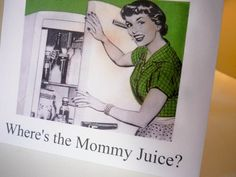 Where's the Mommy Juice  Notecard and envelope by JVoyage on Etsy, $2.50