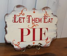 Let Them Eat PIE Sign//Photo Prop/Damask by gingerbreadromantic, $24.95