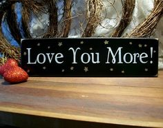 Love You More Wood Sign Painted by CountryWorkshop on Etsy, $12.00
