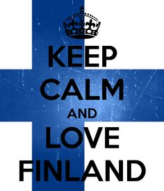 KEEP CALM AND LOVE FINLAND. Another original poster design created with the Keep Calm-o-matic. Buy this design or create your own original Keep Calm design now. Keep Calm And Love, My Love, Finnish Language, Finnish Sauna, Lappland, My Roots, Calm Down, My Heritage, Oh The Places You'll Go