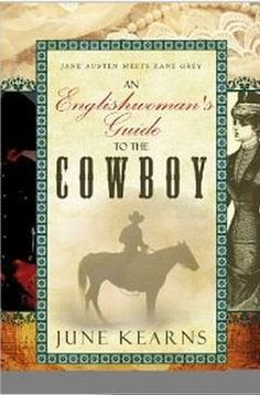 An Englishwoman's Guide to the Cowboy by June Kearns