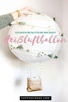 DIY Geschenkidee zur Hochzeit  Heiluftballon Geldgeschenk basteln  DIY  LisaUrs  Pinterest