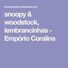 snoopy & woodstock, lembrancinhas - Empório Coralina