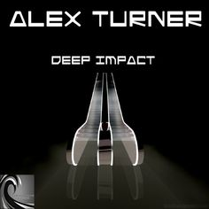"""Deep Impact - Original Mix"" van Alex Turner is mijn favoriet"