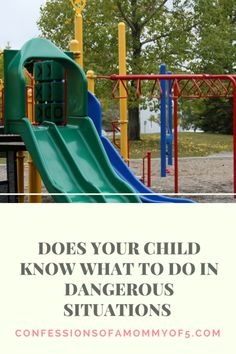 Does your child know what to do in a dangerous situation? - Confessions of A Mommy of 5