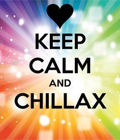 Chillax already.. :)