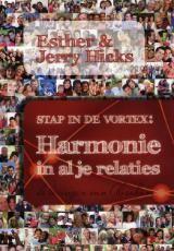 Esther Hicks - Stap in de vortex: harmonie in al je relaties