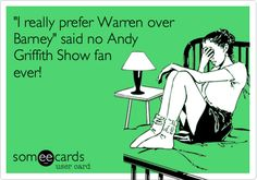 'I really prefer Warren over Barney' said no Andy Griffith Show fan ever!