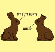 "Bunny to Bunny: ""My Butt Hurts"""