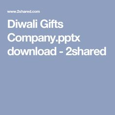 Diwali Gifts Company.pptx download - 2shared