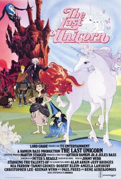 The Last Unicorn!  EVERYONE needs to have seen this at least once!