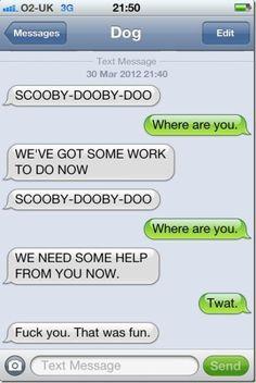Damn DOG texted me again... 05 #DogTexts