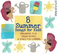 8 Summer Songs - something for everyone from finger rhymes to circle games