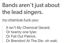 *laughs then cries* My Chemical Romance, Twenty Øne Piløts, Fall Out Boy, Panic! at the Disco