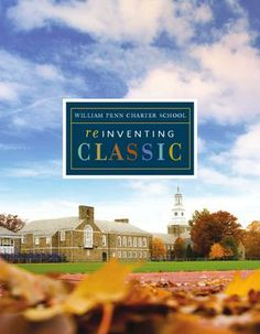 Reinventing Classic, William Penn Charter School's viewbook.