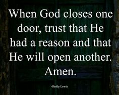God closes one door And opens another one