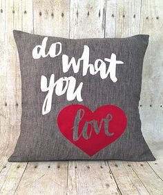 This 'Do What You Love' Throw Pillow is perfect! #zulilyfinds