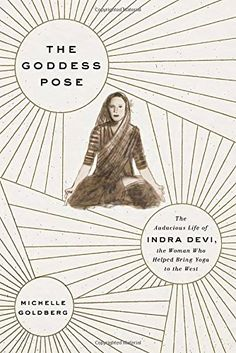 The Goddess Pose: The Audacious Life of Indra Devi, the Woman Who Helped Bring Yoga to the West by Michelle Goldberg http://www.amazon.com/dp/0307593517/ref=cm_sw_r_pi_dp_u7jBvb1P0GM04