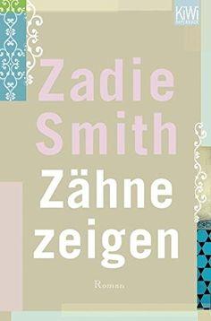 Zähne zeigen: Roman (KiWi) von Zadie Smith…