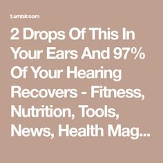 2 Drops Of This In Your Ears And 97% Of Your Hearing Recovers - Fitness, Nutrition, Tools, News, Health Magazine