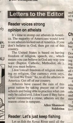 """Nope, freedom of religion includes freedom FROM religion. And quit inserting your religion into the Constitution. The Founding Fathers were secularists and, in some cases, atheists. And, the """"in God we Trust"""" wasn't put on American currency until the Freedom Of Religion, Anti Religion, Atheist Meme, Atheist Quotes, Letter To The Editor, Stupid People, Stupid Things, Stupid Stuff, Crazy Things"""