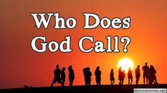 Who does God call?