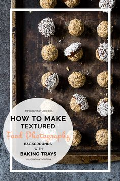 How To Make Textured Food Photography Backgrounds with Baking Trays   In just 5…