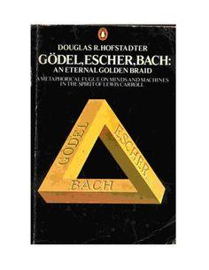 Library Genesis: Douglas R. Hofstadter - Gödel, Escher, Bach: An Eternal Golden Braid