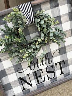 Our Nest Sign Buffalo Check Sign Sign with wreath Farmhouse Style, Farmhouse Decor, Farmhouse Signs, Farmhouse Ideas, Modern Farmhouse, Crafts To Make, Diy Crafts, Recycled Crafts, Recycled Fabric