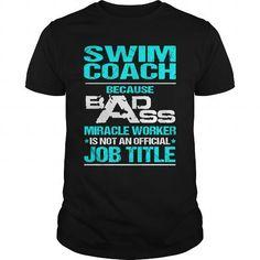 SWIM COACH Because BADASS Miracle Worker Isn't An Official Job Title T Shirts, Hoodies. Get it now ==► https://www.sunfrog.com/LifeStyle/SWIM-COACH--BADASS-Black-Guys.html?57074 $22.99