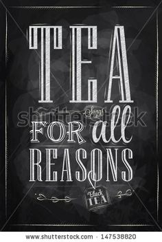 Poster Tea For All Reasons In Retro Style Stylized Drawing With Chalk On The Blackboard. Raster Version, Vector File Also Included - 147538820 : Shutterstock