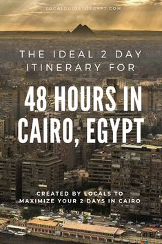 2 day itinerary for Cairo, Egypt -- what to do, see and eat in 48 hours in Cairo, as recommended by locals. Kenya Travel, Egypt Travel, Morocco Travel, Africa Travel, Travel Articles, Travel Advice, Travel Tips, Visit Egypt, Nile River