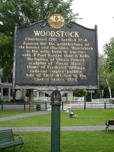 The town sign of Woodstock, VT. If you love history, you will love Woodstock