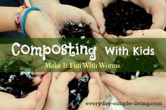 Want to get your kids involved with composting?  Try using worms!  They'll love it!  [everyday-simple-living.com]