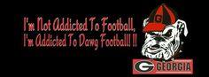 I'm addicted to Dawg Football