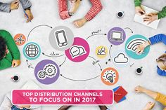 Top Distribution Channels to Focus on in 2017 - PowerPost