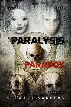 Paralysis Paradox (Paradox Consecution Book 1) by Stewart Sanders http://www.amazon.com/dp/B00VX75TKU/ref=cm_sw_r_pi_dp_0tQLvb1TN08CJ