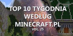 Top 10 Tygodnia vol. 25 - http://minecraft.pl/16518,top-10-tygodnia-vol-25