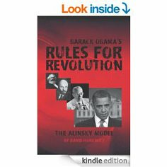 """Amazon.com: Barack Obama's Rules for Revolution: The Alinsky Model eBook: David Horowitz: Kindle Store  I  recommend """"Barack Obama's Rules for Revolution"""" by Horowitz;  David provides a brilliant history about the Progressive Party Political Invasion in this book."""