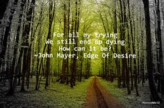 John Mayer...Edge of desire