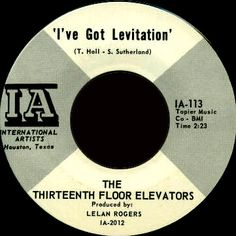 Levitation. Click the image to join the Thirteenth Floor Elevators Facebook group!