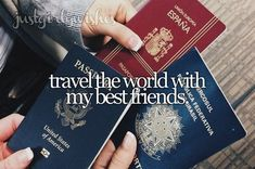 travel the world with my friends