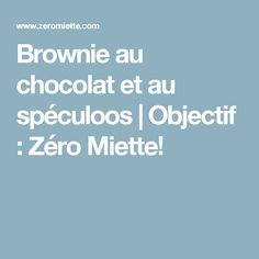 Brownie au chocolat et au spéculoos | Objectif : Zéro Miette!