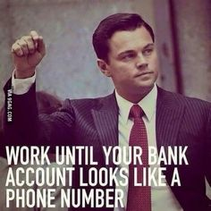 WORK UNTIL YOUR...