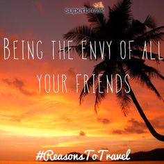 Go on, admit it...this is definitely one of your #ReasonsToTravel!  It is ours :)  #Travel #Quote #Reason #Sunset #Meme