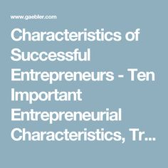 Characteristics of Successful Entrepreneurs - Ten Important Entrepreneurial Characteristics, Traits and Attributes