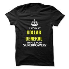 I Work At Dollar General  What Your Superpower T-Shirt Hoodie Sweatshirts oeo. Check price ==► http://graphictshirts.xyz/?p=64067